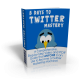 5 Days to Twitter Mastery Ebook & Video With MRR