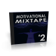 Motivational Mixtape Collection Part 2 Audio Series